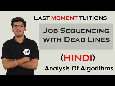 Job Sequencing with Deadlines - Greedy Method in Hindi | DAA Lectures
