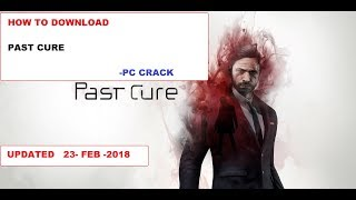 How to Download Past Cure | PC CRACK