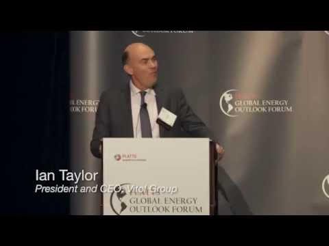 Platts Global Energy Outlook Forum – Ian Taylor, Keynote Address