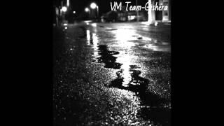 VM Team- Gishera (audio) 18+