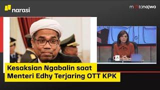 Kesaksian Ngabalin saat Menteri Edhy Terjaring OTT KPK (Part 1) | Mata Najwa