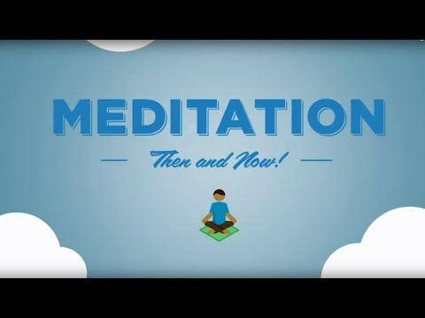 Meditation - Then and Now - What is Meditation ?