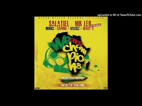 Salatiel x Mr Leo ft. Minks', Daphne, Valdez, Mary A - We Are Champions [Produced by Salatiel]
