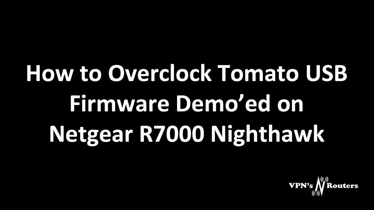 Overclocking Netgear R7000 with TomatoUSB Firmware
