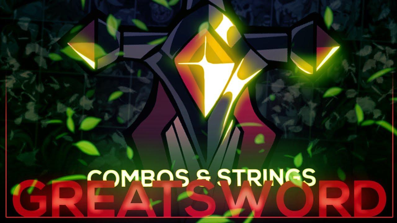 ALL VARIATIONS, TRUE COMBOS & STRINGS - GREATSWORD