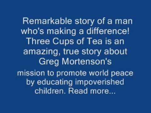 Three Cups of Tea - by Greg Mortenson , David Oliver Relin