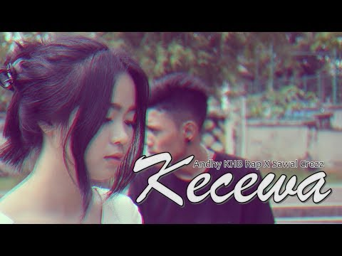 "Andhy KHB Rap - Kecewa Ft Sawal Crezz [Music Video] with Kanakea Crew ""NEW VERSION"""
