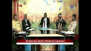 237 LE DEBAT - Ne faut il pas réécrire l'histoire du Cameroun? Équinoxe tv 15 11 2017