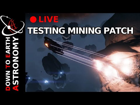 Testing Mining Patch Live With Down To Earth Astronomy