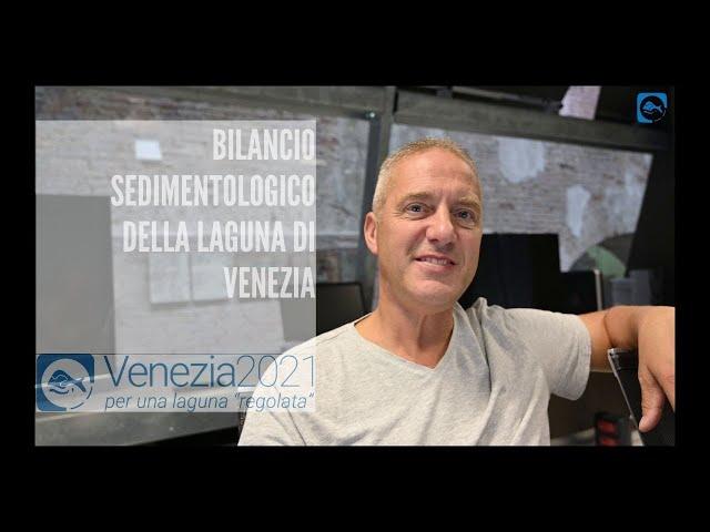 Bilancio sedimentologico della laguna di Venezia - Venezia2021
