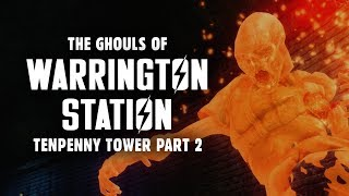 The Saga of Tenpenny Tower Part 2: The Ghouls of Warrington Station - Fallout 3 Lore