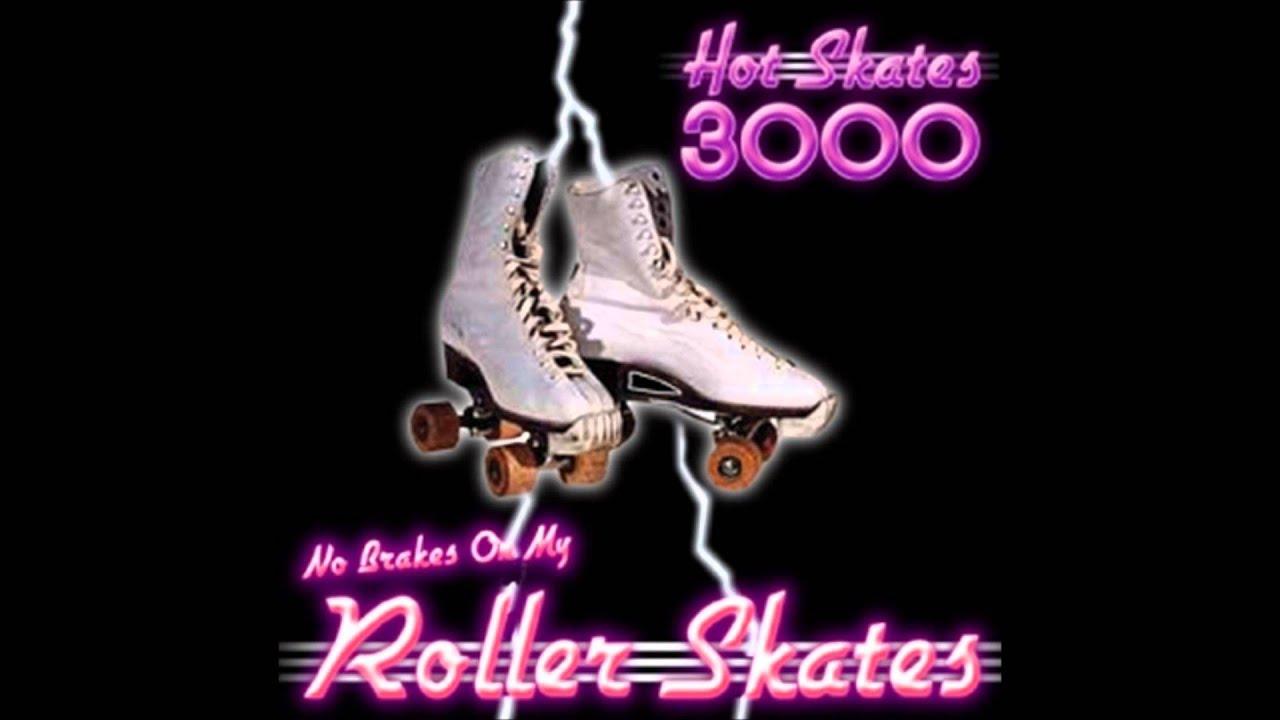 Roller skating vaughan - Hot Skates 3000 No Brakes On My Roller Skates Original Version