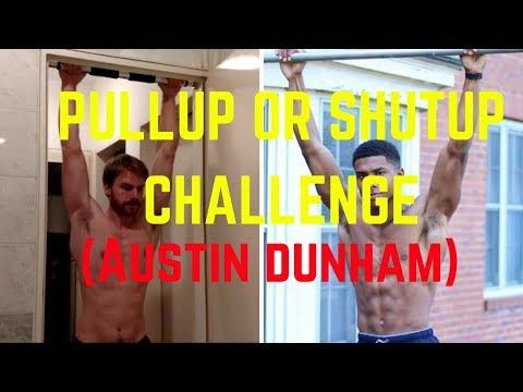 Pullup or Shutup challenge (Austin Dunham)