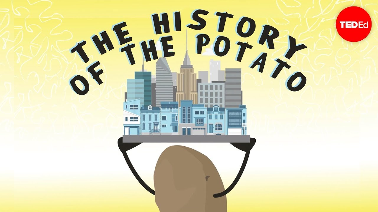 History Through The Eyes Of The Potato  Leo Bearmcguinness  Youtube