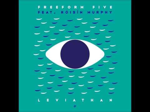Freeform Five feat. Róisín Murphy - Leviathan (Freeform Reform)