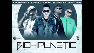 Maximus Wel Ft Farruko, Lui-G 21 Plus & Franco El Gorila - BichiPlastic