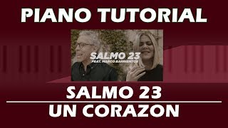 salmo 23   un corazon ft  marco barrientos   piano tutorial