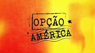 Opção América - Série para TV