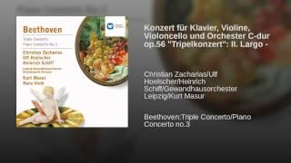 """Konzert für Klavier, Violine, Violoncello und Orchester C-dur op.56 """"Tripelkonzert"""": II. Largo -"""
