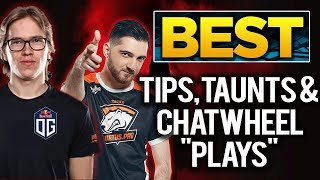 The BEST Tips, Taunts, Chatwheel Plays and Bad-Mannered Moves of #TI8 Dota  2 The International 2018