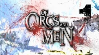 Of Orcs & Men - Gameplay Walkthrough Part 1 Orcs Still Have Feelings