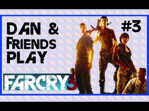 Cynical Dan Plays With Friends! Far Cry 3 Co-op Part 3