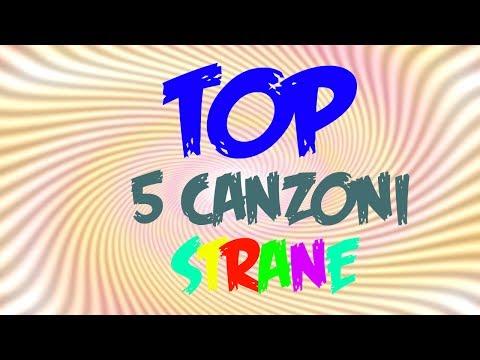 Top 5 canzoni piú strane del web!