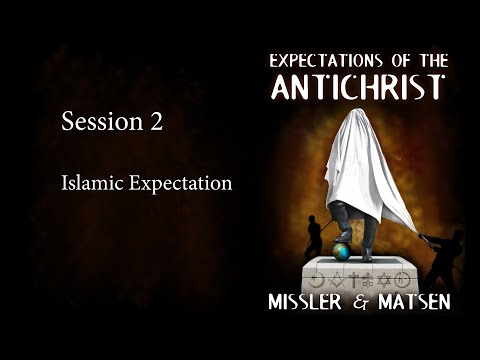 Expectations Of The Antichrist - Session 2 - Ron Matsen