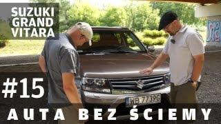 Auta bez ściemy #15 - Suzuki Grand Vitara(Wreszcie jest! 15 odcinek cyklu