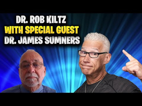 Dr. Rob Kiltz with Special Guest Dr. James Sumners