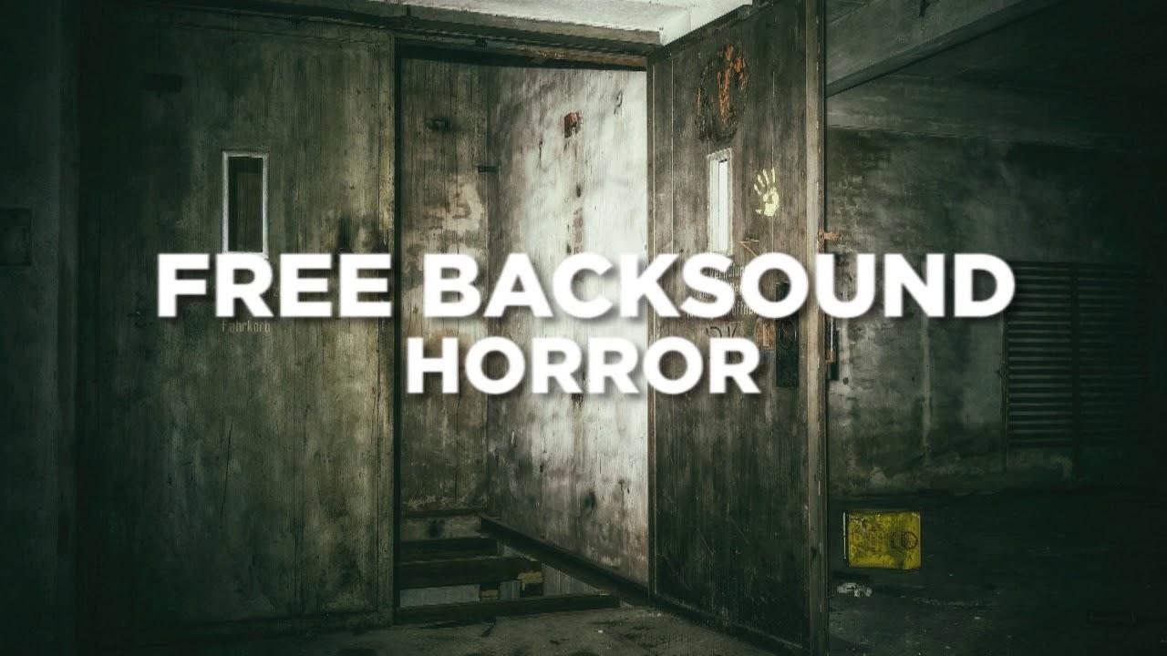Backsound Horror Creepy No Copyright