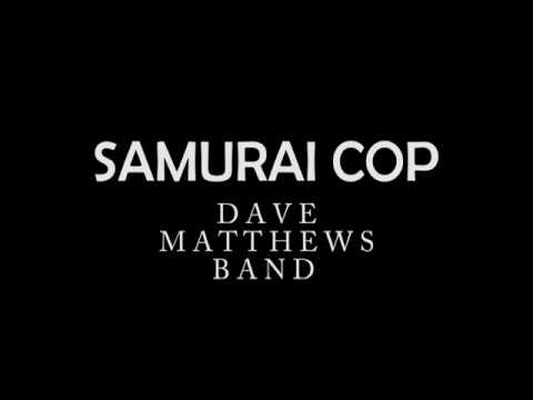 Samurai Cop by Dave Matthews Band (LYRICS)