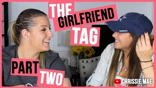 THE GIRLFRIEND TAG | PART 2 ft. HEATHER