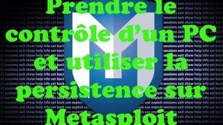 Prendre le contrôle d'un PC et utiliser la persistence avec Metasploit sur Kali Linux [FRANCAIS]