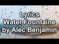 WATER FOUNTAIN  BY ALEC BENJAMIN | YOLO LYRICS |