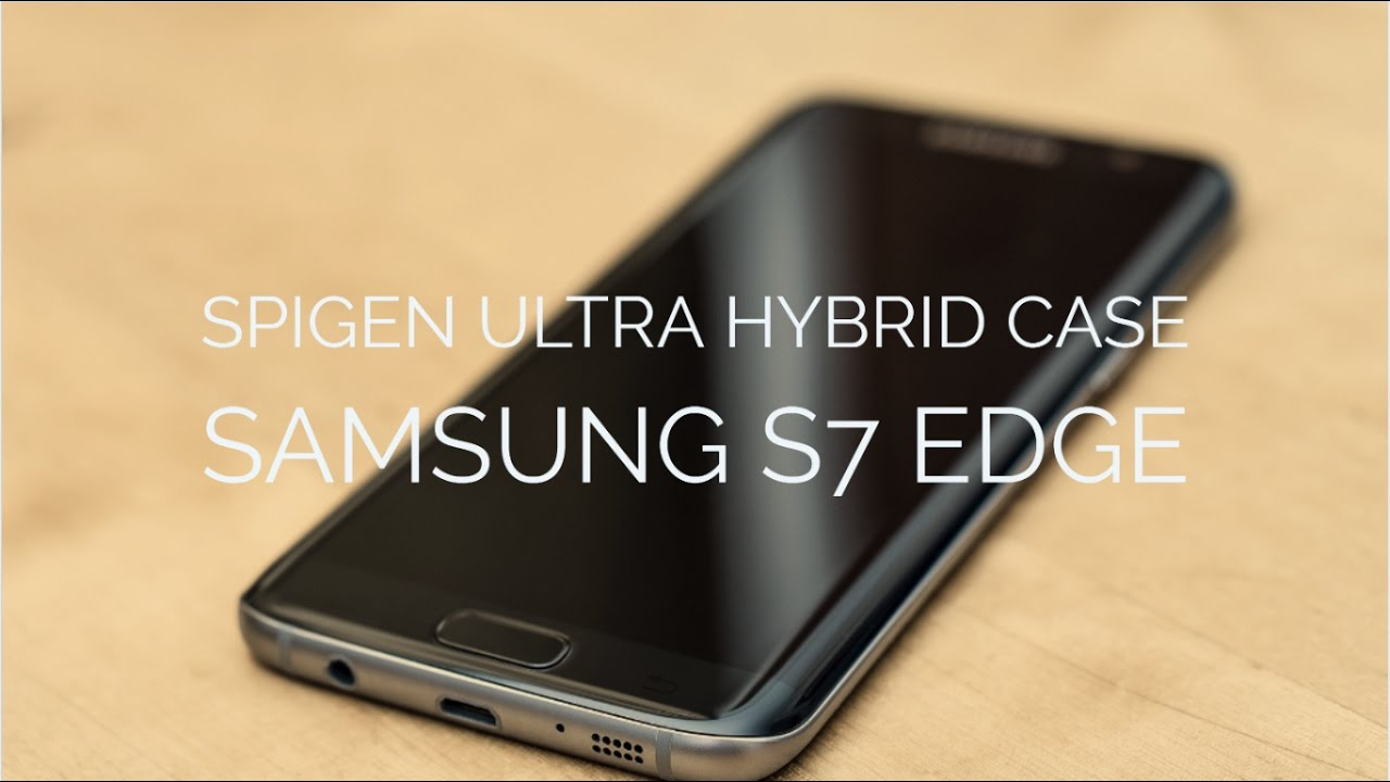half off 0b043 67aa5 Spigen Ultra Hybrid Case Review for the Samsung Galaxy S7 Edge