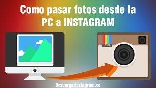Como subir fotos a instagram desde pc Actualizado 2017