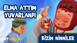 BİZİM NİNNİLER / ELMA ATTIM YUVARLANDI  TRT ÇOCUK