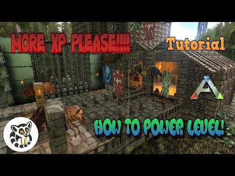 Ark: Survival Evolved - How to Power Level - XP Boosting - Fast Levels