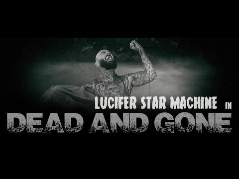 LUCIFER STAR MACHINE - Dead And Gone [OFFICIAL VIDEO]