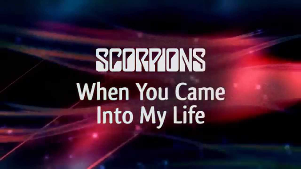 Scorpions When You Came Into My Life Lyric Video Youtube