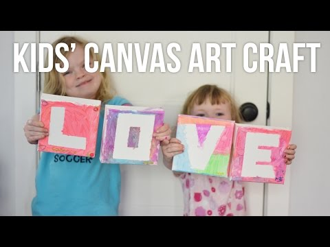 Kids' DIY Canvas Painting LOVE Art // A Mother's Day Craft