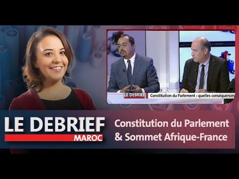 Le Debrief : Maroc: Constitution du Parlement & Sommet Afrique-France