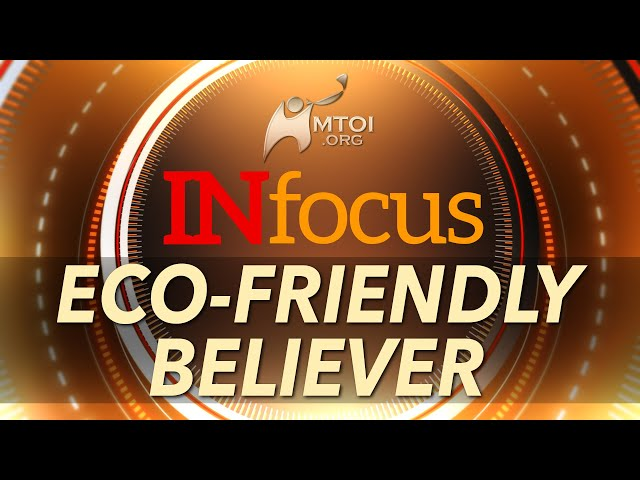 INFOCUS: Eco-Friendly Believer