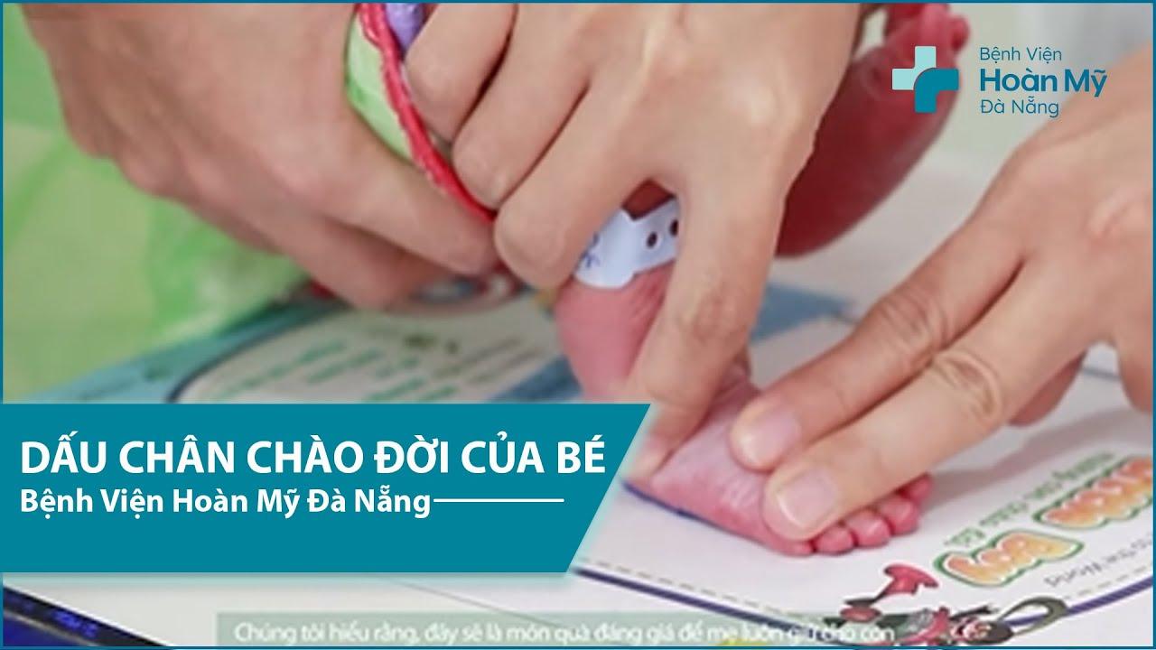 Footprint – Dấu chân chào đời của bé | Bệnh viện Hoàn Mỹ Đà Nẵng