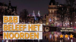 B&B Beleef het Noorden hotel review | Hotels in Sint Annen | Netherlands Hotels