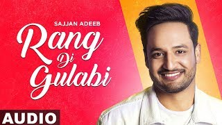 Rang Di Gulabi (Full Audio) | Sajjan Adeeb | Preet Hundal | Latest Punjabi Songs 2019