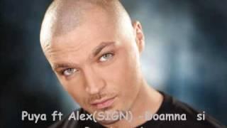 Repeat youtube video Puya ft Alex - Doamna si Bagabontul