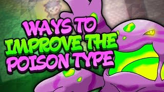 6 Ways Pokemon Sun and Moon Could Improve the Poison Type (Feat. Gearhart)