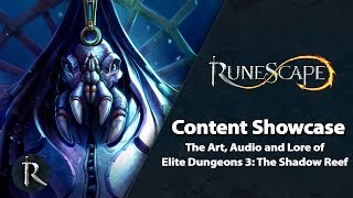RuneScape Content Showcase - The Lore, Art and Audio of Elite Dungeons 3: Shadow Reef